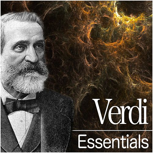 Play & Download Verdi Essentials by Various Artists | Napster
