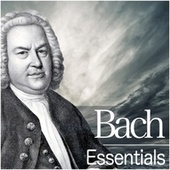 Play & Download Bach Essentials by Various Artists | Napster