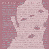 All The King's Men by Wild Beasts