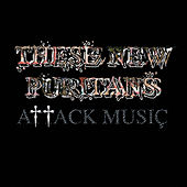 Attack Music - Remixes by These New Puritans