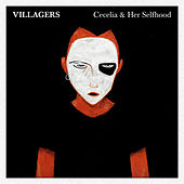 Play & Download Cecelia & Her Selfhood by Villagers | Napster
