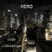 Play & Download Hero (feat. David Cagle) by Cujo | Napster