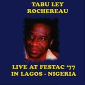 Live At Festac '77 in Lagos - Nigeria by Tabu Ley Rochereau
