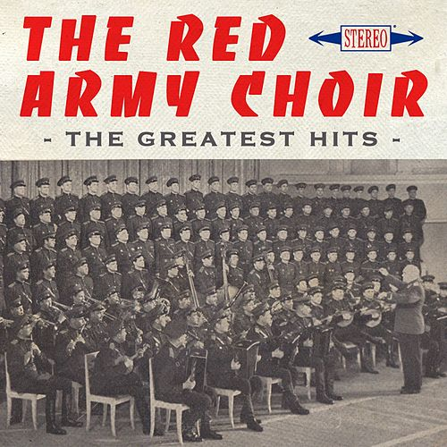 Play & Download The Greatest Hits by The Red Army Choir and Band | Napster