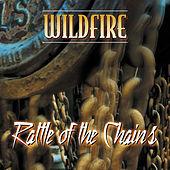 Play & Download Rattle of the Chains by Wildfire | Napster