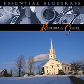 Play & Download Essential Bluegrass : Bluegrass Gospel by Various Artists | Napster