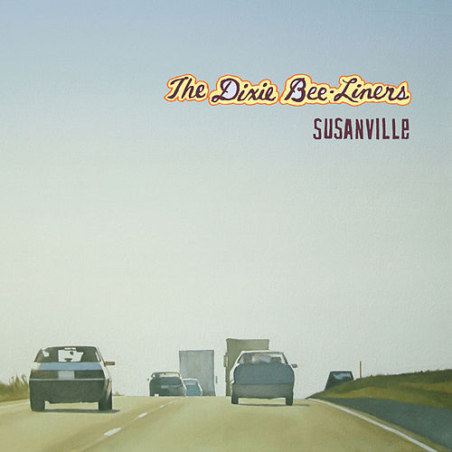 Play & Download Susanville by The Dixie Bee-Liners | Napster