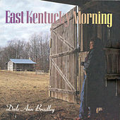 East Kentucky Morning by Dale Ann Bradley