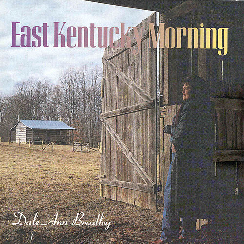 Play & Download East Kentucky Morning by Dale Ann Bradley | Napster