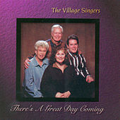 Play & Download There's a Great Day Coming by The Village Singers | Napster
