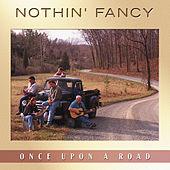 Play & Download Once Upon a Road by Nothin' Fancy | Napster