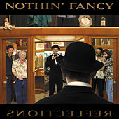Play & Download Reflections by Nothin' Fancy | Napster
