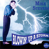 Play & Download Blowin' Up a Storm by Mike Stevens | Napster