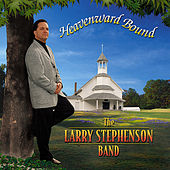 Heavenward Bound by Larry Stephenson