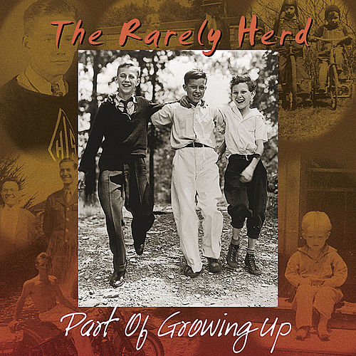 Play & Download Part of Growing Up by The Rarely Herd | Napster