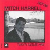 Twenty Dollar Man by Mitch Harrell