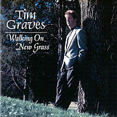 Play & Download Walking on New Grass by Tim Graves | Napster