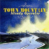 Steady Operator by Town Mountain