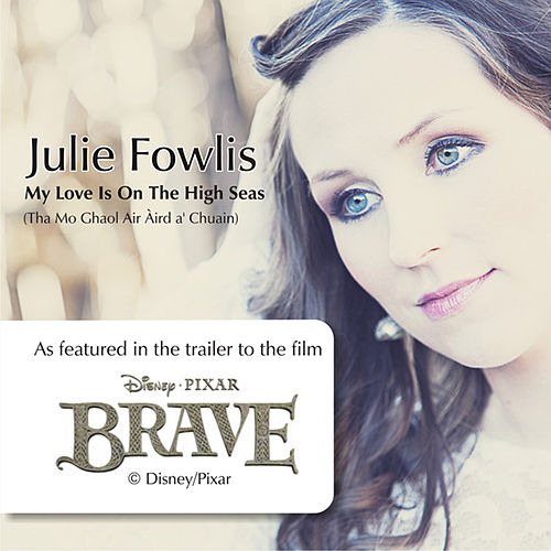 My Love Is On the High Seas (Tha Mo Ghaol Air Aird a' Chuain) by Julie Fowlis