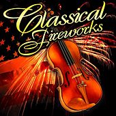 Play & Download Classical Fireworks by Various Artists | Napster