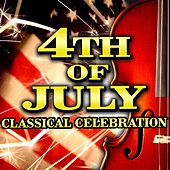 Play & Download 4th of July Classical Celebration by Various Artists | Napster
