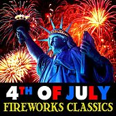 Play & Download 4th of July Fireworks Classics by Various Artists | Napster