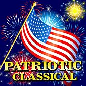 Play & Download Patriotic Classical by Various Artists | Napster