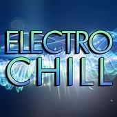Play & Download Electro Chill by Various Artists | Napster