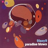 Play & Download Paradise Blown by 9 Lazy 9 | Napster