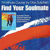 Play & Download Find Your Soulmate 74-Minute Course by Dick Sutphen | Napster