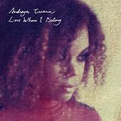 Play & Download Lost Where I Belong by Andreya Triana | Napster