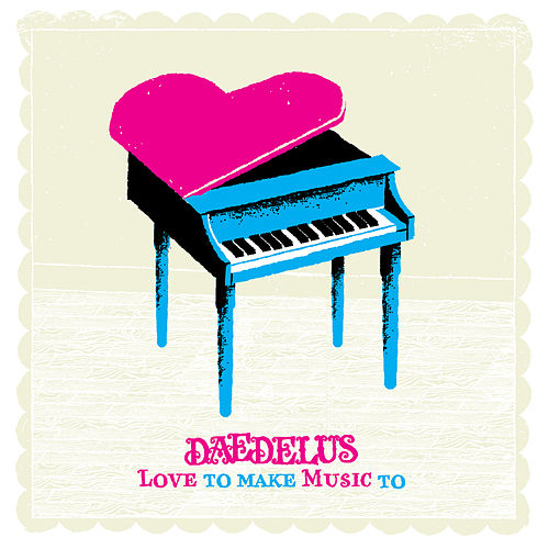 Play & Download Love To Make Music To by Daedelus | Napster