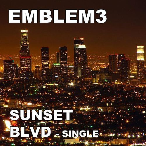 Play & Download Sunset Blvd by Emblem3 | Napster