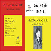 Kazi Ndiyo Msingi (Ukumbusho Volume 9) by Mbaraka Mwinshehe