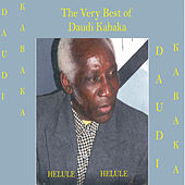 Play & Download The Very Best of Daudi Kabaka (Helule Helule) by Daudi Kabaka | Napster