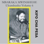 Kifo Cha Pesa (Ukumbusho Volume 6) by Mbaraka Mwinshehe