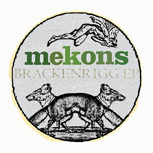 Play & Download The Brackenrigg EP by The Mekons | Napster