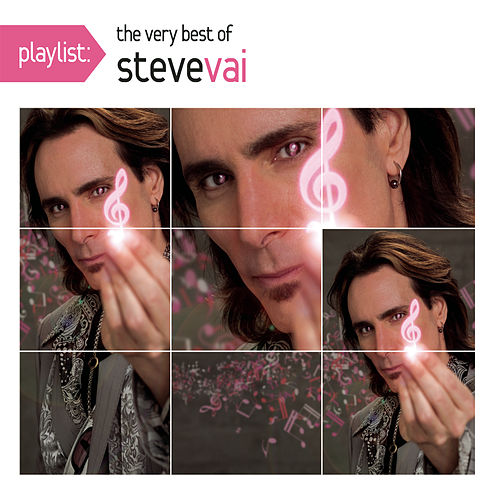 Play & Download Playlist: The Very Best Of Steve Vai by Steve Vai | Napster