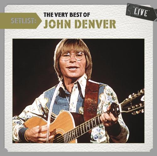 Play & Download Setlist: The Very Best of John Denver Live by John Denver | Napster