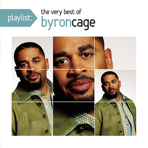 Playlist: The Very Best Of Byron Cage by Byron Cage