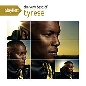 Play & Download Playlist: The Very Best Of Tyrese by Tyrese | Napster