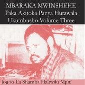 Paka Akitoka Panya Hutawala Ukumbusho Volume Three by Mbaraka Mwinshehe