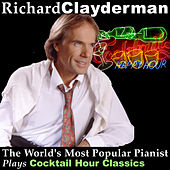 Play & Download The World's Most Popular Pianist Plays Cocktail Hour Classics by Richard Clayderman | Napster