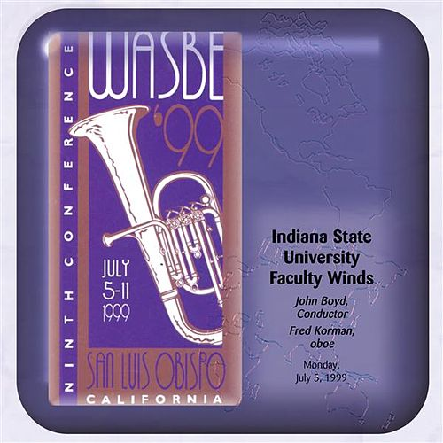Play & Download 1999 WASBE San Luis Obispo, California: Indiana State University Faculty Winds by Various Artists | Napster