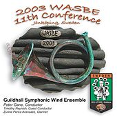 Play & Download 2003 WASBE Jönköping, Sweden: Guildhall Symphonic Wind Ensemble by Various Artists | Napster
