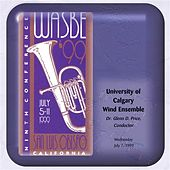 1999 WASBE San Luis Obispo, California: University of Calgary Wind Ensemble by Various Artists