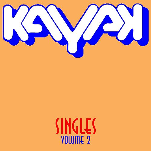 Kayak: Singles, Vol. 2 by Kayak
