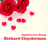 Play & Download Timeless Love Songs by Richard Clayderman | Napster