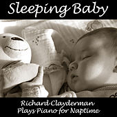 Sleeping Baby: Richard Clayderman Plays Piano for Naptime by Richard Clayderman