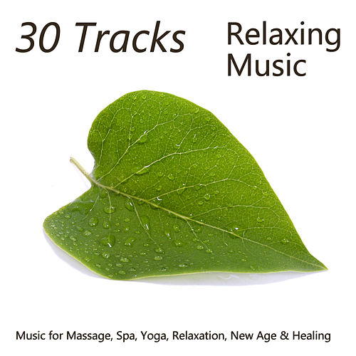 Play & Download 30 Tracks: Relaxing Music for Massage, Spa, Yoga, Relaxation, New Age & Healing by Richard Clayderman | Napster